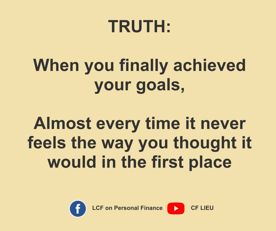goals never feel the same when you achieve it